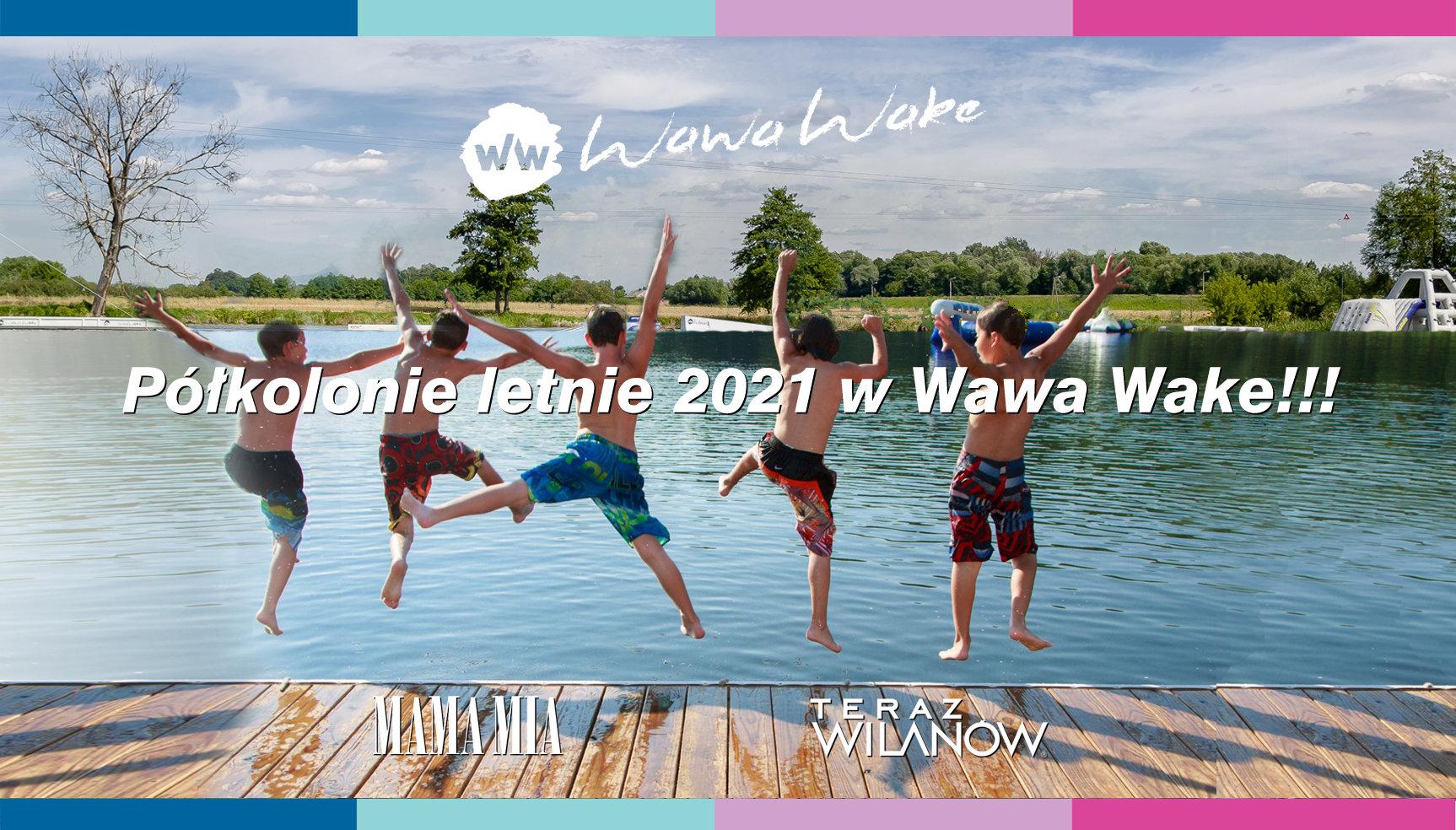 V TURNUS Półkolonie w WAWA WAKE!!!