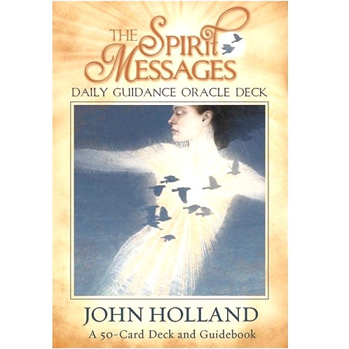The Spirit Messages Daily Guidance Oracle Deck by John Holland