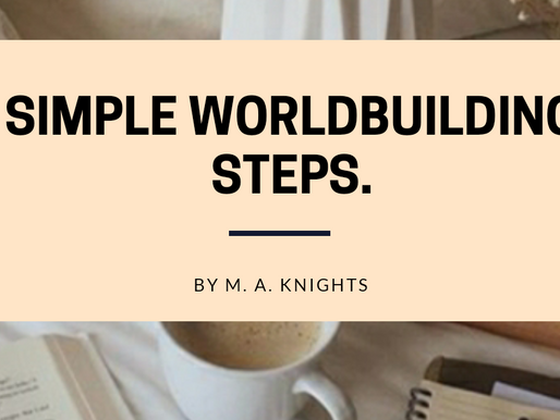 Simple Worldbuilding Steps: An Article by M.A. Knights.