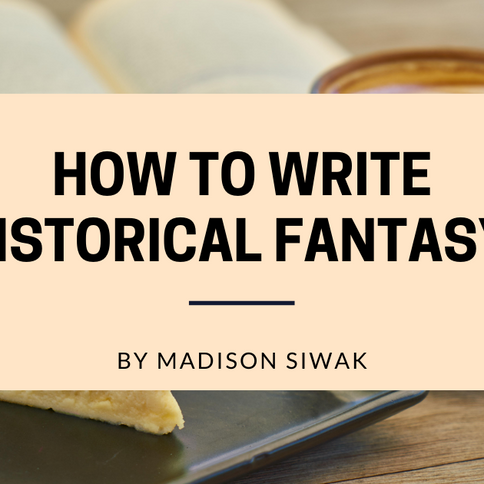 How to Write Historical Fantasy.