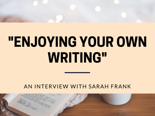 """Enjoying Your Own Writing"": An Interview with Sarah Frank."
