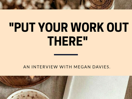 """Put Your Work Out There"": An Interview with Megan Davies."