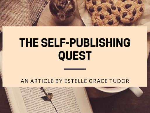 The Self-Publishing Quest: An Article by Estelle Grace Tudor.