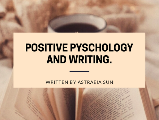 The Uplifting Partnership between Positive Psychology and Writing: An Article by Astraeia Sun.