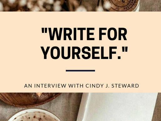"""Write for Yourself"": An Interview with Cindy J. Steward."