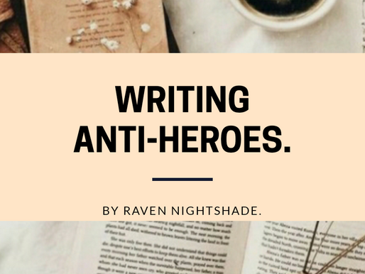 Welcome to Anti-Hero Central: An Article by Raven Nightshade.