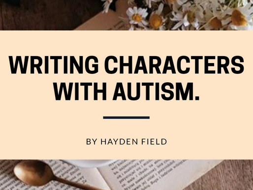 Writing Characters with Autism: An Article by Hayden Field.