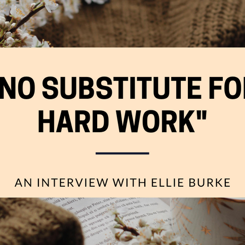 """No Substitute for Hard Work"": An Interview with Ellie Burke."