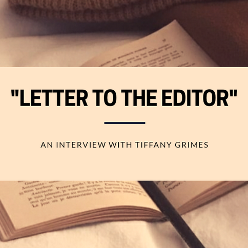 """""""Letter to the Editor"""" : An Interview with Tiffany Grimes."""