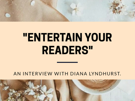"""""""Entertain Your Readers"""":  An Interview with Diana Lyndhurst."""