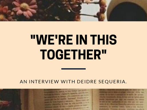 """We're In This Together"": An Interview with Deidre Sequeira."