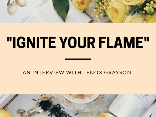 """Ignite Your Flame"": An Interview with Lenox Grayson."