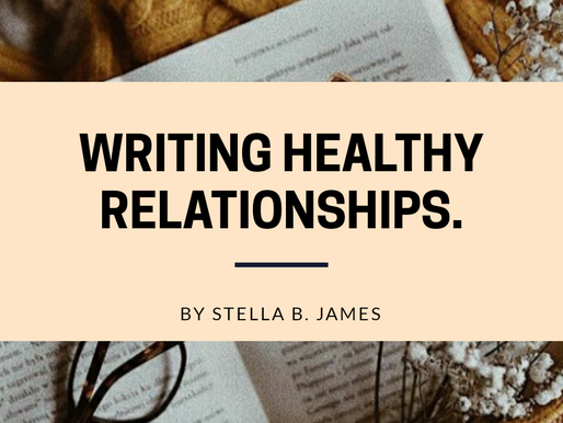 Writing Healthy Relationships: An Article by Stella B. James.