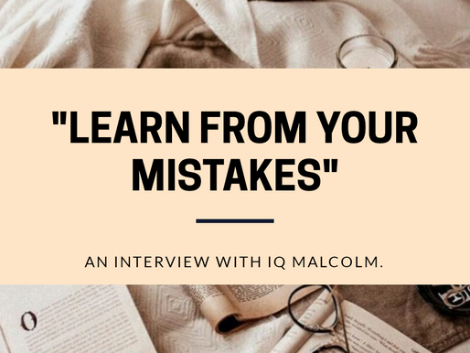 """Learn From Your Mistakes"": An Interview with IQ Malcolm."