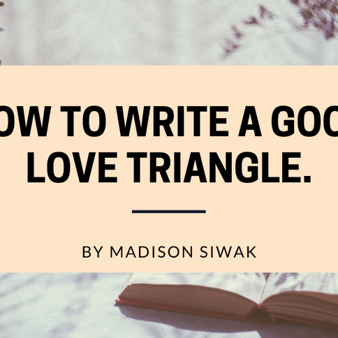 How to Write a Good Love Triangle.