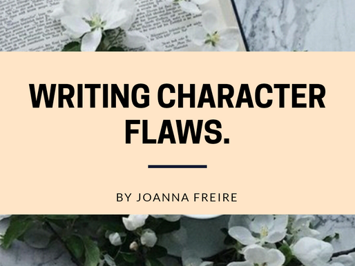 Writing Character Flaws: An Article by Joanna Freire.
