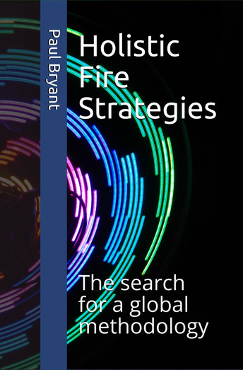 Holistic fire strategies book - due for publication soon. YouTube video released.