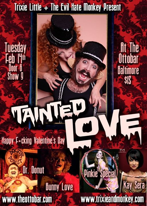 Tainted Love is the best kind! Trixie & Monkey show their taints Valentine's Day at Ottobar!