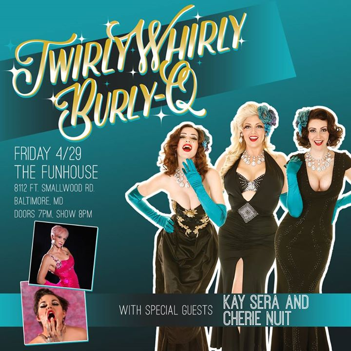 Looking forward to TWIRLY WHIRLY BURLY-Q - Spring Tour 2016 at the Funhouse