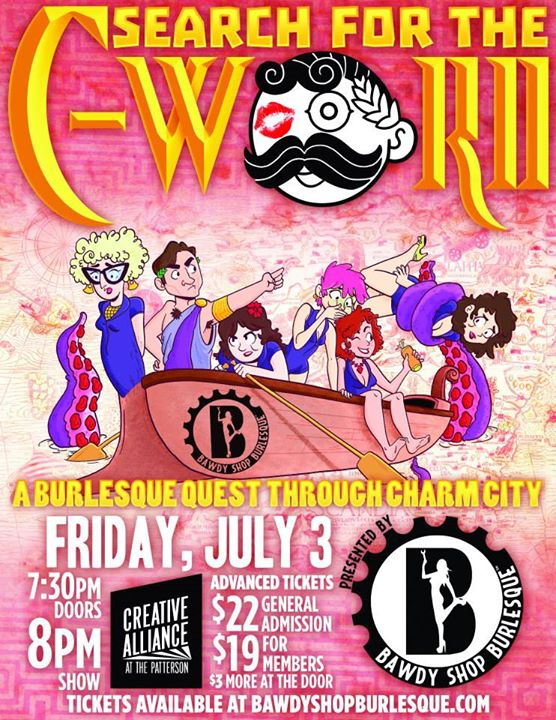 Bawdy Shop Burlesque Presents_ Search for the C-Word July 3rd at The Creative Alliance