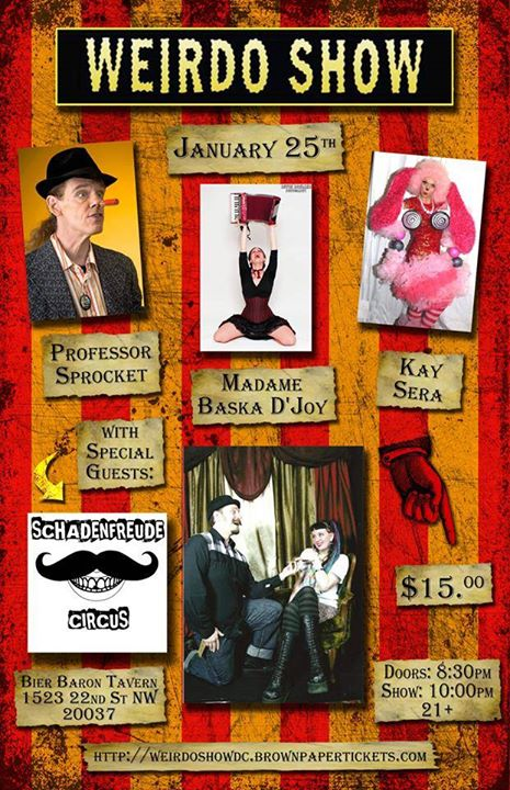 Circus! Burlesque! WEIRDOs! Everything you could want in a show! PLUS accordion music!!