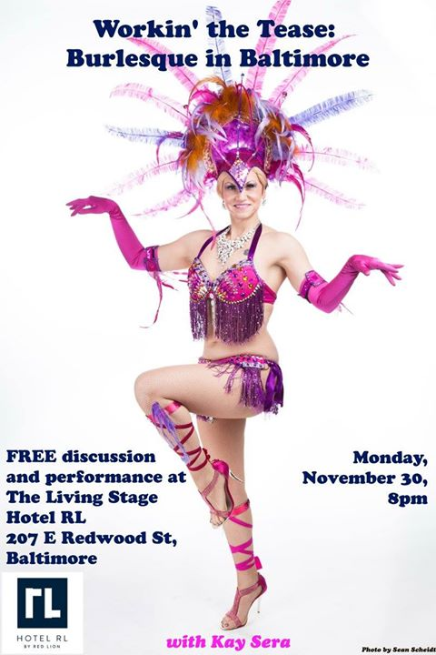 Kay Sera discusses burlesque history--while stripping!--at the Hotel RL Baltimore Living Stage (rate