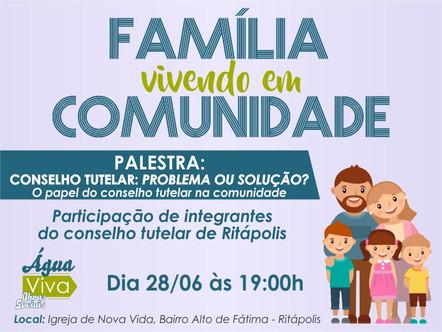 """Conselho Tutelar participará de palestra na série """"Família vivendo em Comunidade""""."""