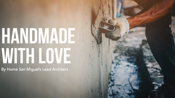 Our Homes are Handmade with Love