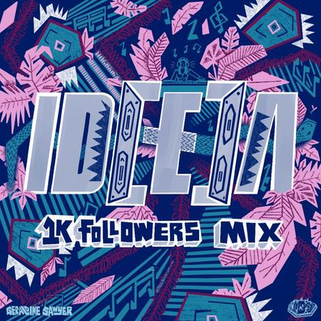 ID[E]A 1K Followers Mix