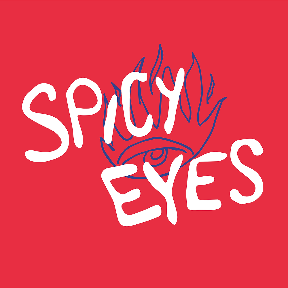 "The words ""Spicy Eyes"" in white hand-drawn letters are laid over a sketch of an eye with flames coming out the top, all on a bright red background."
