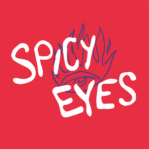 """The words """"Spicy Eyes"""" in white hand-drawn letters are laid over a sketch of an eye with flames coming out the top, all on a bright red background."""