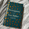 book review with *spoilers* - MONOGAMY by Sue Miller