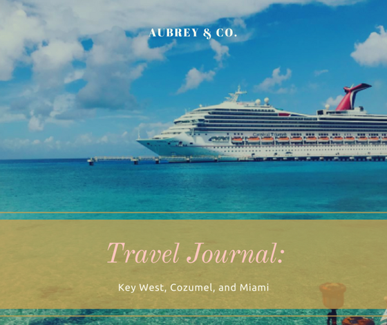 Travel Journal: Cruise from Miami to Key West & Cozumel