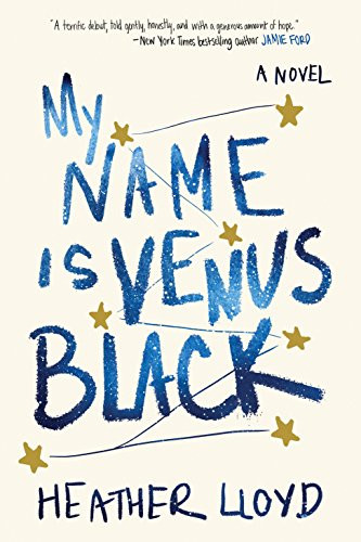 Book Review: MY NAME IS VENUS BLACK by Heather Lloyd