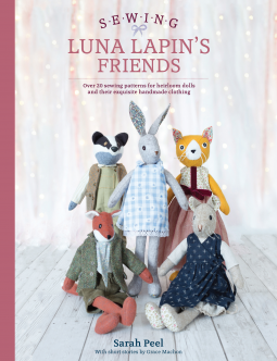 Book Review: SEWING LUNA LAPIN'S FRIENDS by Sarah Peel