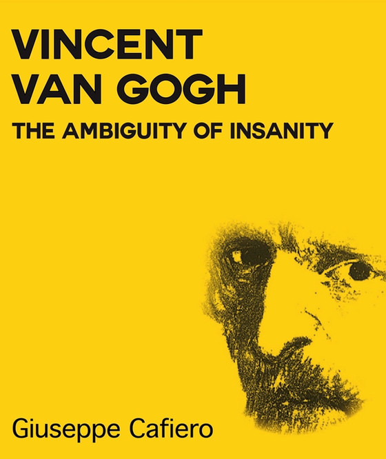 Book Spotlight: VINCENT VAN GOGH - The Ambiguity of Insanity