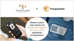 Trust-Place et Frequentiel facilitent l'accès à la Certification Digitale (NFT) à toutes les Marques