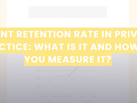 The how and why of measuring your client retention rate in private practise
