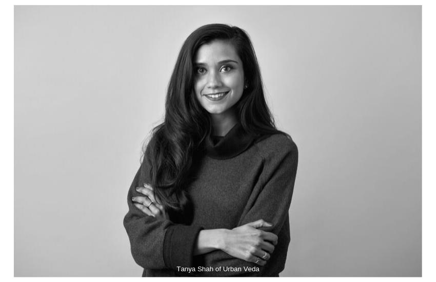 Tanya Shah of Urban Veda