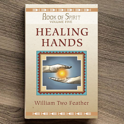 Book of Spirit Volume 5: Healing Hands