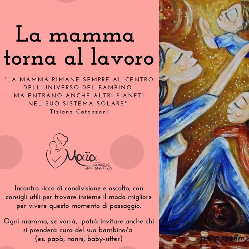 LA MAMMA TORNA AL LAVORO!