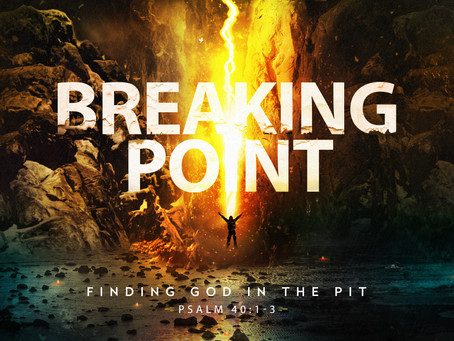 Breaking Point: Finding God In The Pit