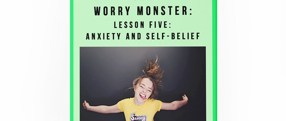 """ THE WORRY MONSTER"" Lesson Plan - ANXIETY AND SELF-BELIEF"