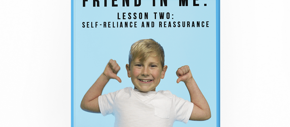 "The ""FRIEND IN ME"" Lesson Plan - SELF-RELIANCE"
