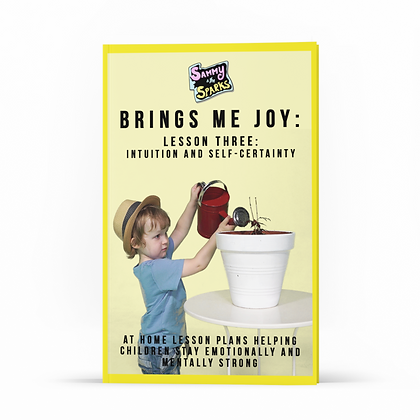 "The ""BRINGS ME JOY"" Lesson Plan - INTUITION AND SELF-CERTAINTY"