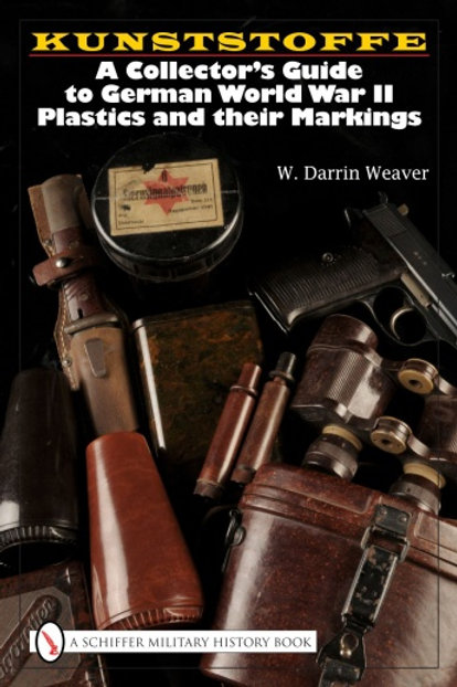 Kunststoffe: A Collector's Guide to German World War II Plastics and their Marki