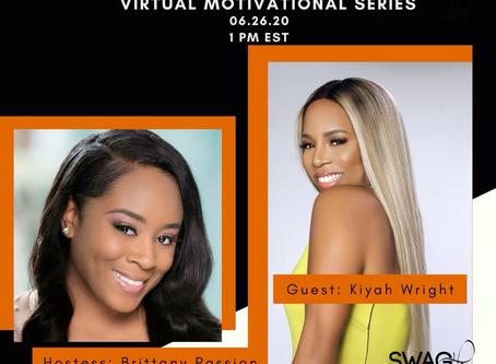 Swahger Magazine & Passion Xperience: Virtual Motivational Series Featuring Kiyah Wright