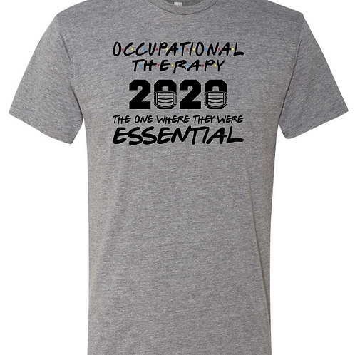 Occupational Therapy - The One Where Essential Shirt
