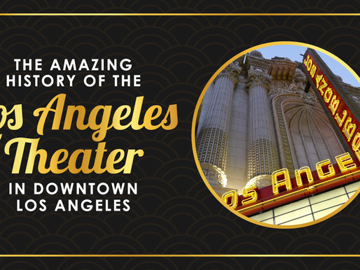 The Amazing History of the Los Angeles Theater in Downtown Los Angeles