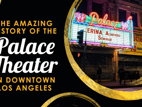 The Amazing History of the Palace Theater in Downtown Los Angeles
